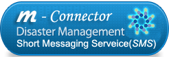 m-Connector : Disaster Management Short Message Service(SMS)