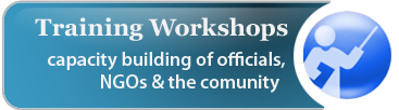 Training Workshops  capacity building of officials , NGOs & the comunity